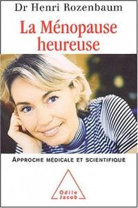 La Ménopause heureuse : Une approche médicale et scientifique