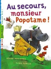 Au secours, monsieur Popotame !