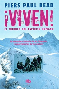 Viven! El triunfo del espiritu humano  /  Alive: The Story of the Andes Survivors