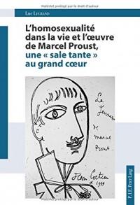 L'homosexualité dans la vie et l'oeuvre de Marcel Proust : Une