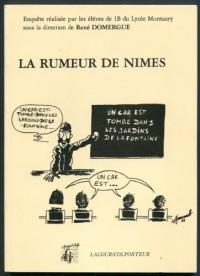 La Rumeur de Nimes - Enquête réalisée par les élèves de 1B du Lycée Montaury, sous la direction de René Domergue - Colporteur - Imprimerie Christian Lacour - 1989