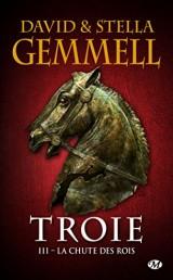 Troie, Tome 3: La Chute des rois