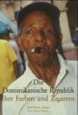 Die Dominikanische Republik, Ihre Farben und Zigarren