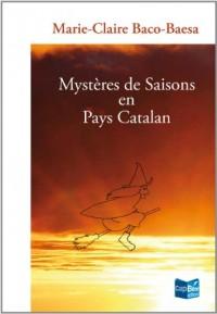 Mystères de saisons en pays Catalan