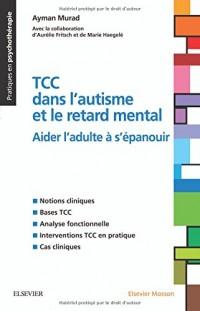 TCC dans l'autisme et le retard mental: Aider l'adulte à s'épanouir