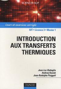 Introduction aux transferts thermiques - Cours et exercices corrigés