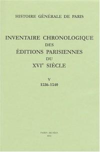 Inventaire chronologique des éditions parisiennes du 16ème siècle : Tome 5, 1536-1540