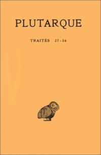 Oeuvres morales, tome 7, 1ère partie : Traités, livres 27-36 (édition bilingue français/grec)