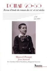 Marcel Proust, Jean Santeuil: Roman 20-50, n°67/juin 2019