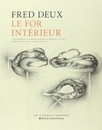 Fred Deux : le for intérieur