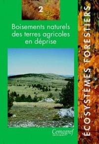 Boisements naturels des terres agricoles en déprise