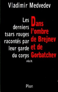 Dans l ombre de brejnev et de gorbatchev