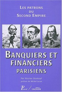 Banquiers et financiers parisiens : Les patrons du Second Empire
