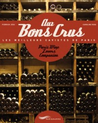 Aux Bons Crus / Paris Wine Lovers' Companion