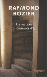 La maison des courants d'air