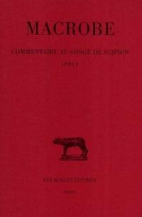 Commentaire au songe de Scipion. : Tome 2 Livre 2