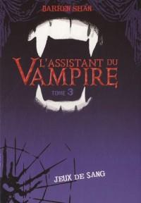 L'assistant du Vampire, Tome 3 : Jeux de sang
