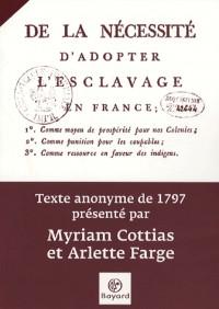 De la nécessité d'adopter l'esclavage en France : Texte anonyme de 1797