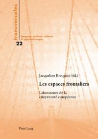 Les espaces frontaliers. Laboratoires de la citoyenneté européenne