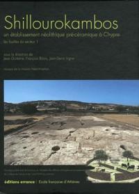 Shillourokambos : Un établissement néolithique pré-céramique à Chypre, les fouilles du secteur 1