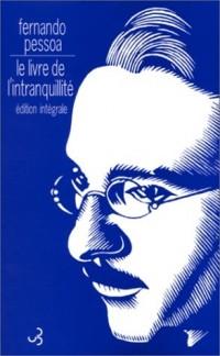 Le Livre de l'intranquillité, édition intégrale