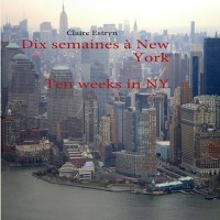 Dix semaines à New York : Ten Weeks in New York