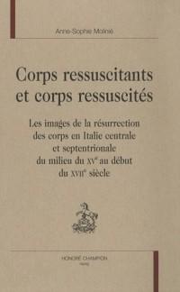 Corps ressuscitants et corps réssuscités : Les images de la résurrection des corps en Italie centrale et septentrionale du milieu du Xve au début du XVIIe siècle
