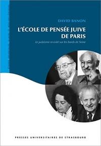 L'Ecole de Pensee Juive de Paris. le Judaïsme Revisite Sur les Bords