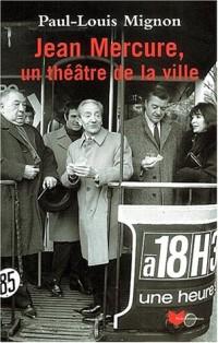 Jean mercure un theatre de la ville