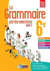La grammaire par les exercices 6e  Cahier d'exercices (Éd. 2016)