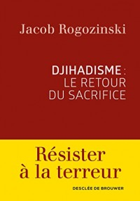 Djihadisme : le retour du sacrifice