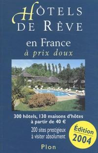 Hôtels de Rêve en France à prix très doux