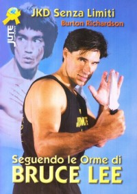 Richardson, B: Seguendo le orme di Bruce Lee. Jeet kune do s