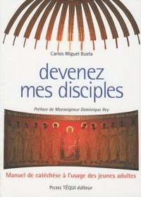Devenez Mes Disciples Manuel de Catechese a l Usage des Jeunes Adultes