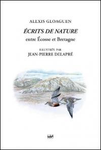 Ecrits de nature : Tome 2, Entre Ecosse et Bretagne