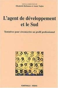 L'Agent de développement et le Sud : Tentatives pour circonscrire un profil professionnel