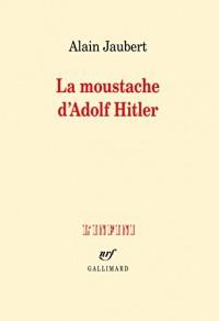 La moustache d'Adolf Hitler et autres essais
