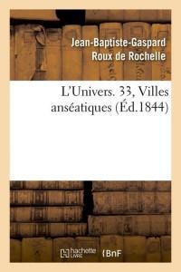 L Univers  33  Villes Anseatiques  ed 1844