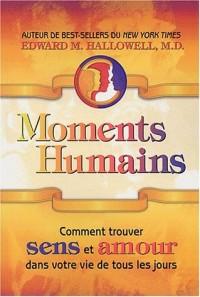 Moments humains : Comment trouver sens et amour dans votre vie de tous les jours