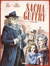 Sacha Guitry - Tome 02: Le mal-aimé