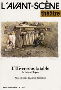 L'hiver sous la table ; L'avant-scène théâtre n°1016