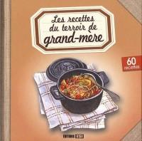 Recettes de Grand-Mere (les)  Cuisine du Terroir