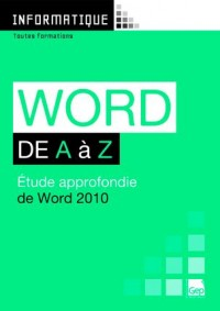 Word 2010 de a a Z - Etude Approfondie de Word 2010 (Pochette)