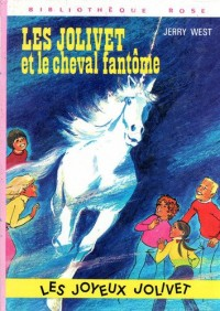 Les Jolivet et le cheval fantôme (Bibliothèque rose)