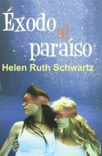 Exodo al paraiso/ Exodus to paradise