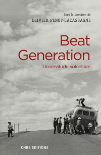 Beat generation - L'inservitude volontaire