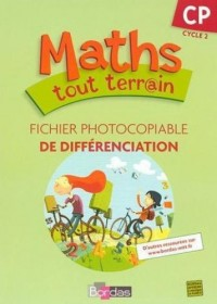 Maths tout terrain CP : Fichier photocopiable de différenciation