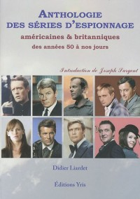 Anthologie des séries d'espionnage : Américaines et britanniques des années 50 à nos jours