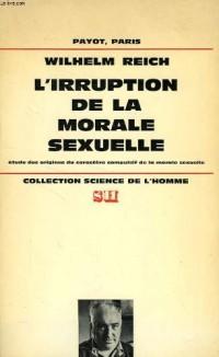 L'irruption de la morale sexuelle - Etude des origines du caractère compulsif de la morale sexuelle - traduit de l'allemand par Pierre Kamnitzer