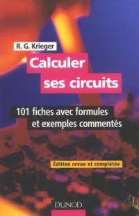 Calculer ses circuits : 101 Fiches avec formules et exemples commentés